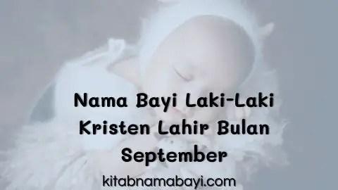 nama bayi laki-laki kristen lahir bulan september