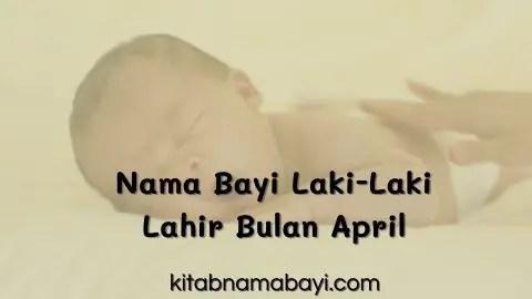 nama bayi laki-laki lahir bulan april