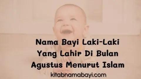 nama bayi laki-laki yang lahir di bulan agustus menurut islam