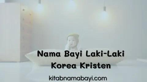 nama bayi laki-laki korea kristen