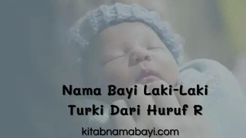 nama bayi laki-laki turki dari huruf R
