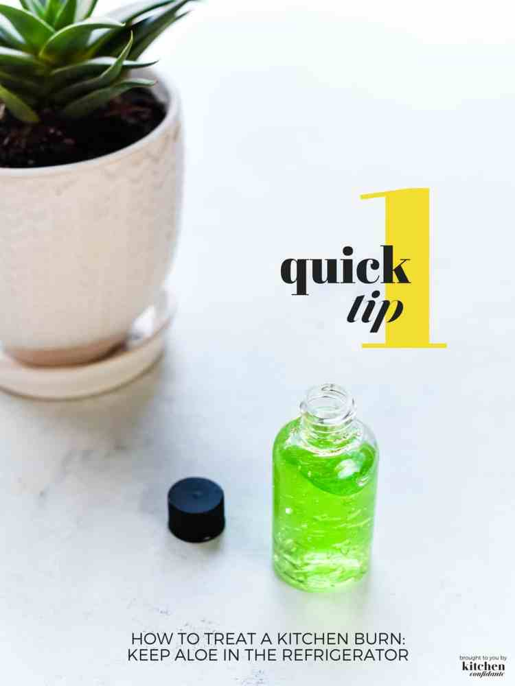 Burn yourself cooking? Learn how to sooth your kitchen burn with One Quick Tip by keeping aloe in the refrigerator!