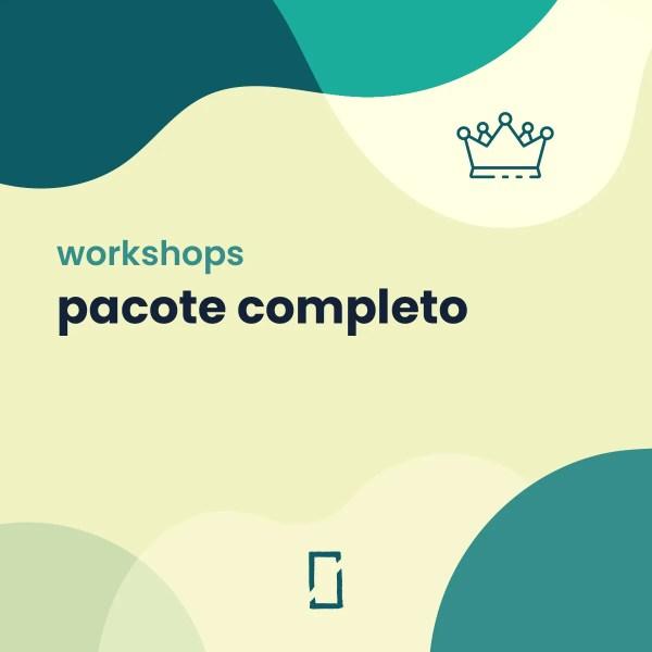 Workshops – pacote completo