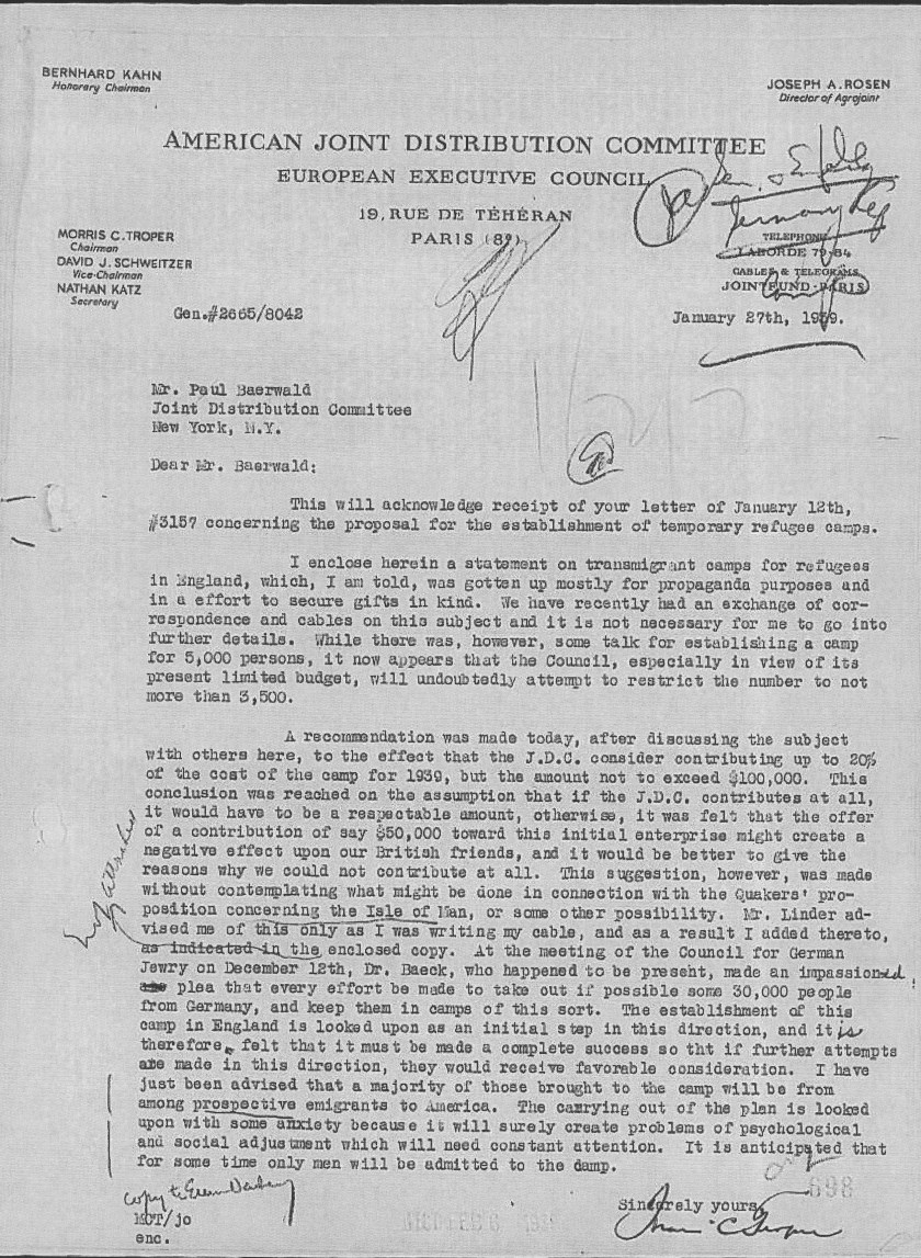 """Richborough transit camp, The Joint, Letter, European Executive Council, Troper, Schweitzer, Kahn, Rosen, Katz, Baerwald, Temporary refugee camp, Initial discussion of camp for 5,000, now for 3,500, JDC to contribute up to 20% for 1939 not to exceed $100,000, A """"respectable amount"""", Quaker proposal for Isle of Man, Mr Linder, At Council for German Jewry meeting on 12th December Dr Baeck asked for 30,000 to be rescued to camps, Richborough is seen as a first step towards this, so it must be a complete success, A majority of those rescued to KC will be prospective emigrants to USA, Anxiety about social and psychological adjustments """"which will need constant attention"""", Only men to be admitted """"for some time"""", 27 January 1939"""