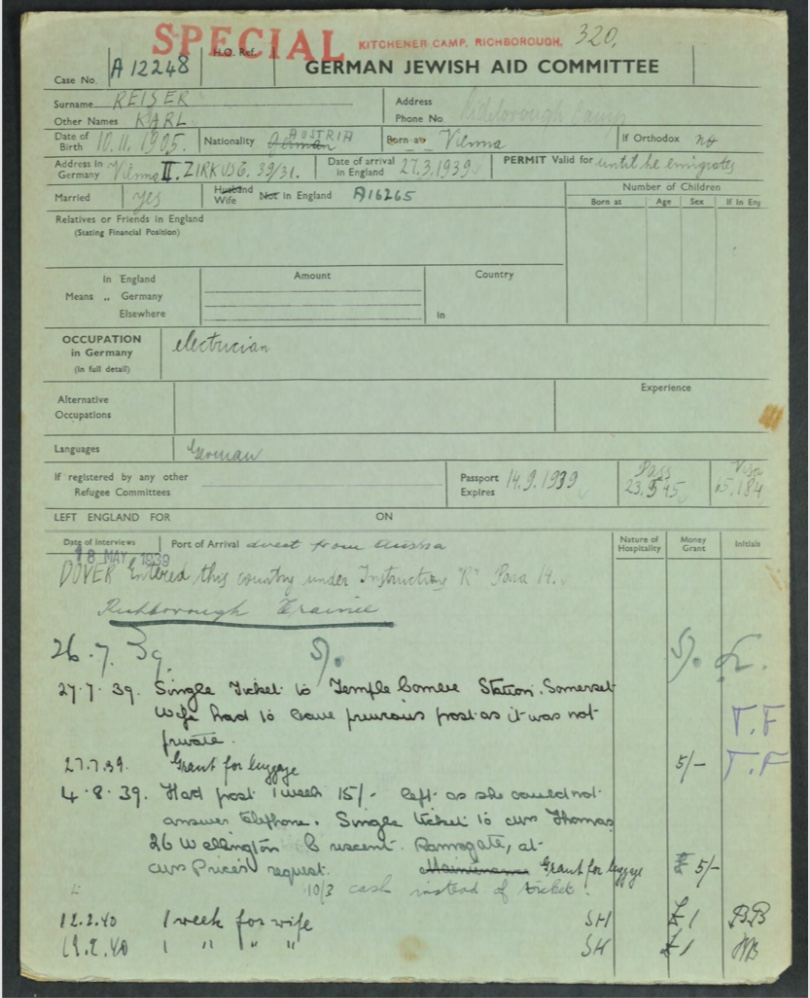 Kitchener camp, Karl Reiser, German Jewish Aid Committee form, Passport expires 14 September 1939, Visa number 15,184, Arrival direct from Austria to Dover, Grant for luggage, Wife in Somerset and Ramsgate, Domestic Service Visa Arrival / camp number 320 Source: World Jewish Relief