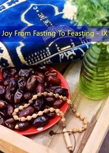 Joy From Fasting To Feasting - IX