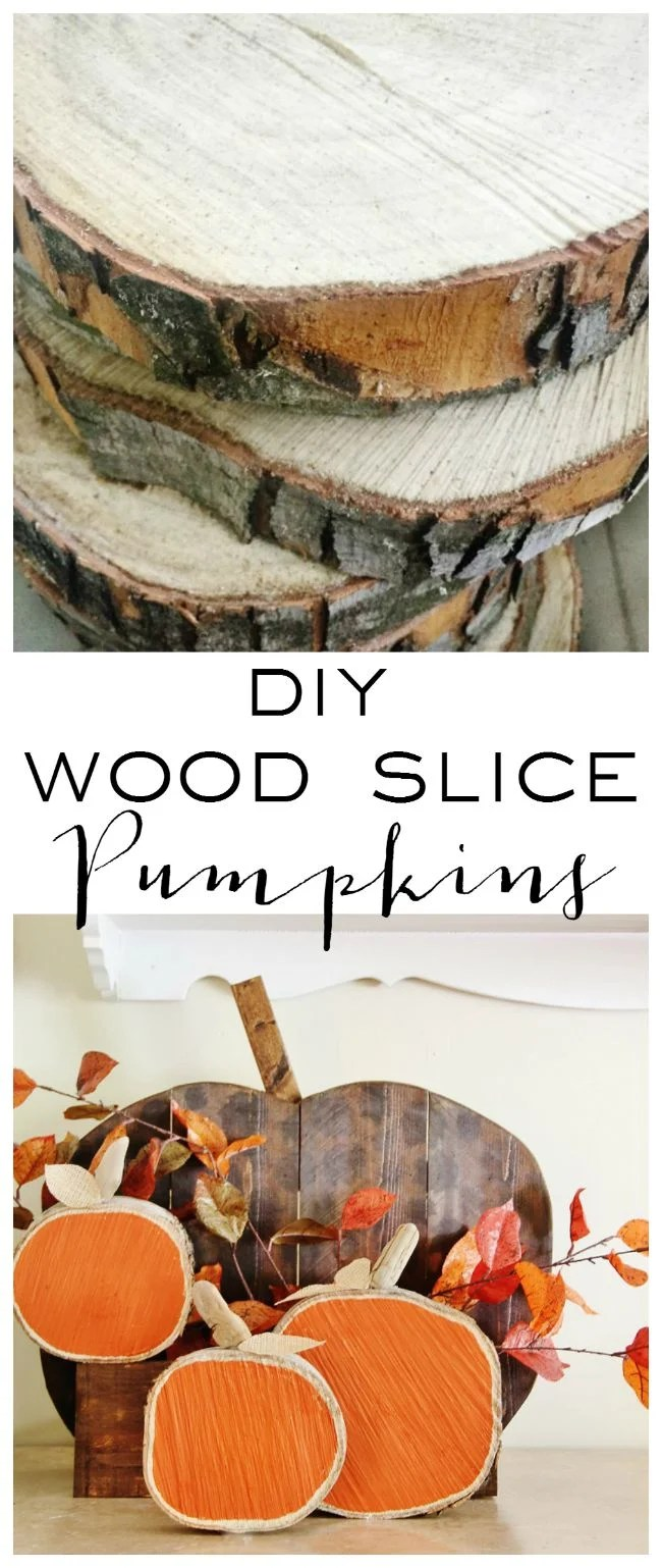 Diy Wood Slice Pumpkins These Are The Best Fall Craft Ideas