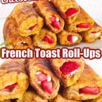 Strawberry French Toast Roll-Ups