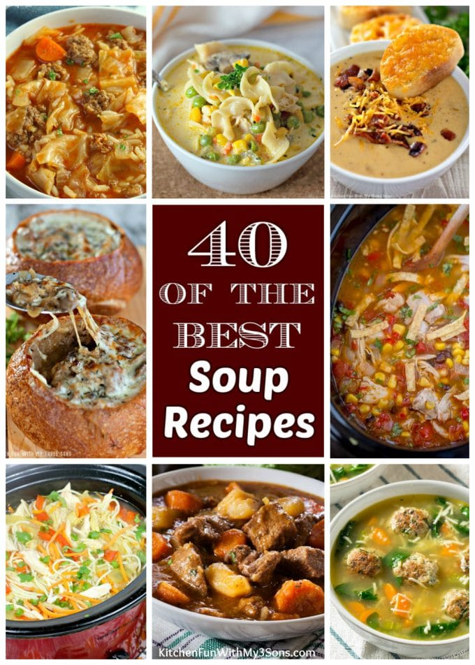 40 of the BEST Soup Recipes