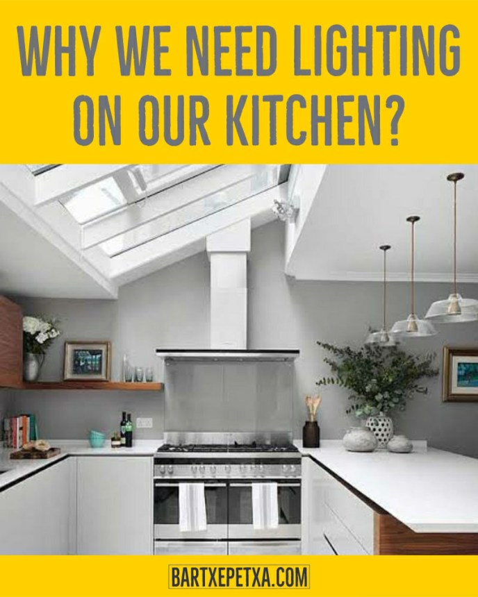 Why we need lighting on our kitchen?