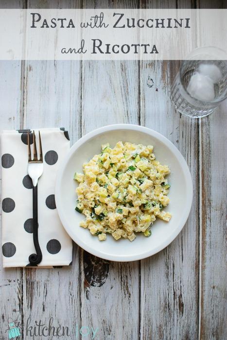 Pasta with Zucchini and Ricotta - Kitchen Joy