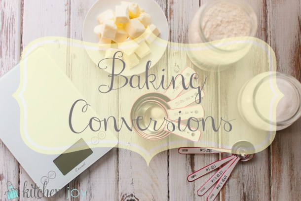 Baking Conversions Chart - Kitchen Joy