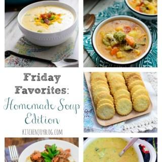 Friday Favorites: Homemade Soup Edition - Kitchen Joy