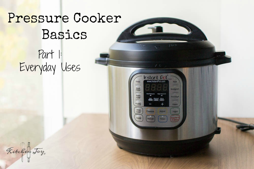 Pressure Cooker Basics Part 1: Everyday Uses