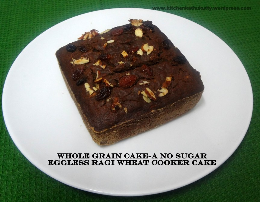 WHOLE GRAIN CAKE-RAGI WHOLE WHEAT EGGLESS COOKER CAKE