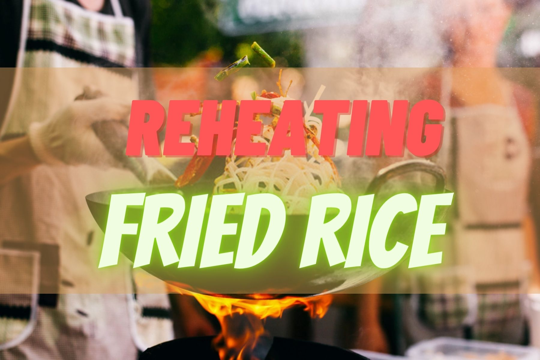 Best Way To Reheat Fried Rice