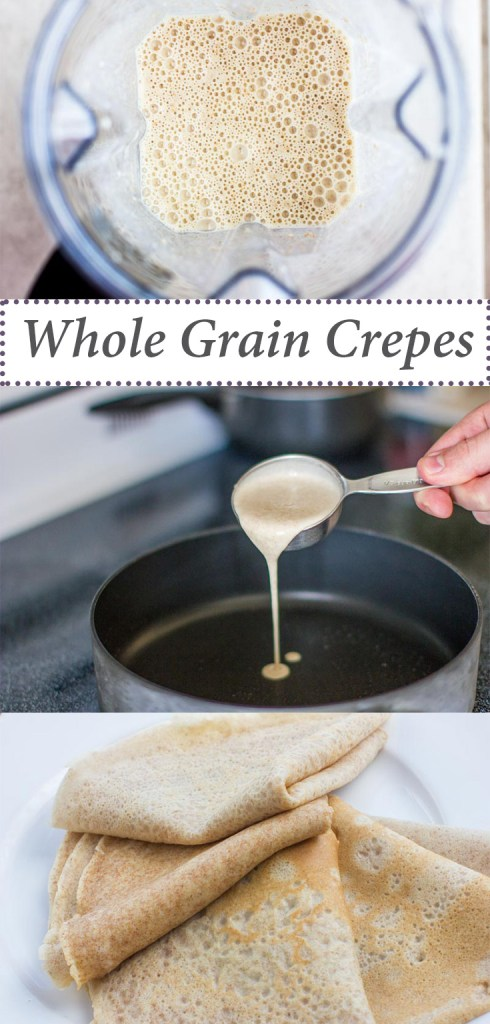 Whole Grain, healthy crepe recipe that's the perfect amount of sweet and made with good-for-you wholesome ingredients