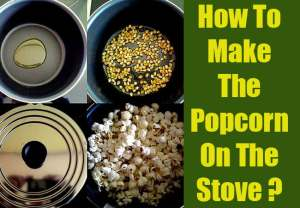 How To Make The Popcorn On The Stove | Quick & Easy Recipe