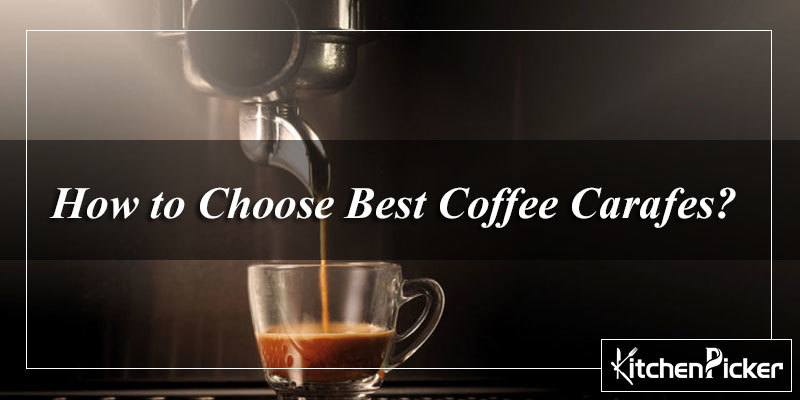 How to Choose Best Coffee Carafes?