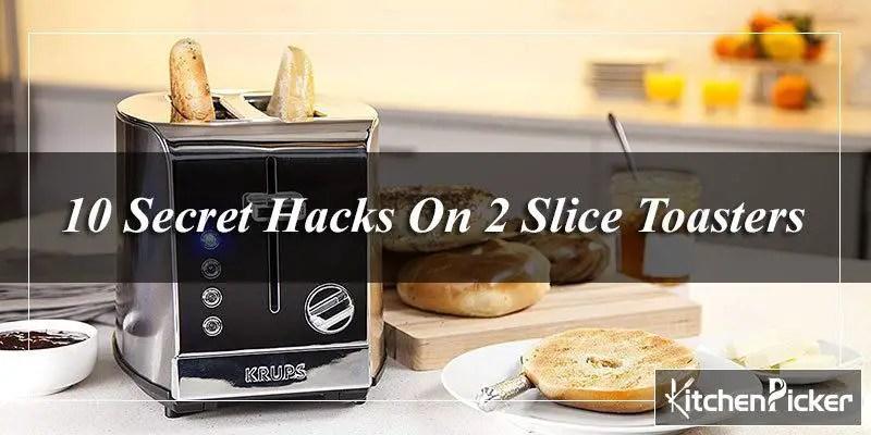 10 Secret Hacks On 2 Slice Toasters
