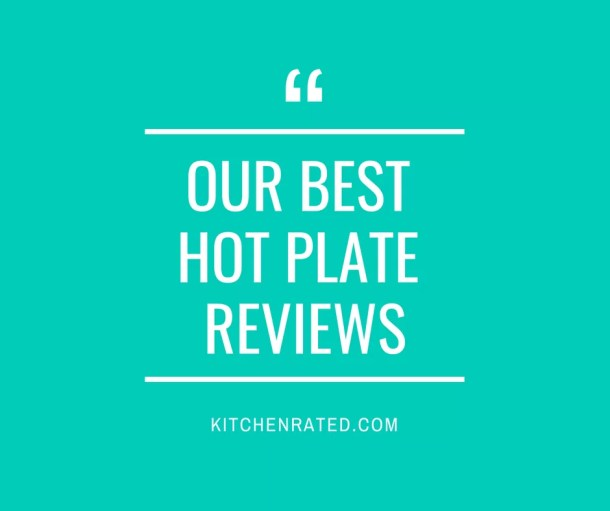 Best hot plate reviews 2018: Top 10 recommendation