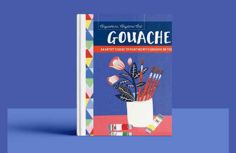Anywhere, Anytime Art: Gouache : An Artist's Guide to Painting with Gouache on the Go!