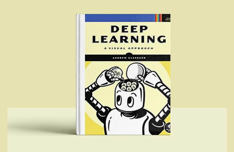 Deep Learning: A Visual Approach Free Download