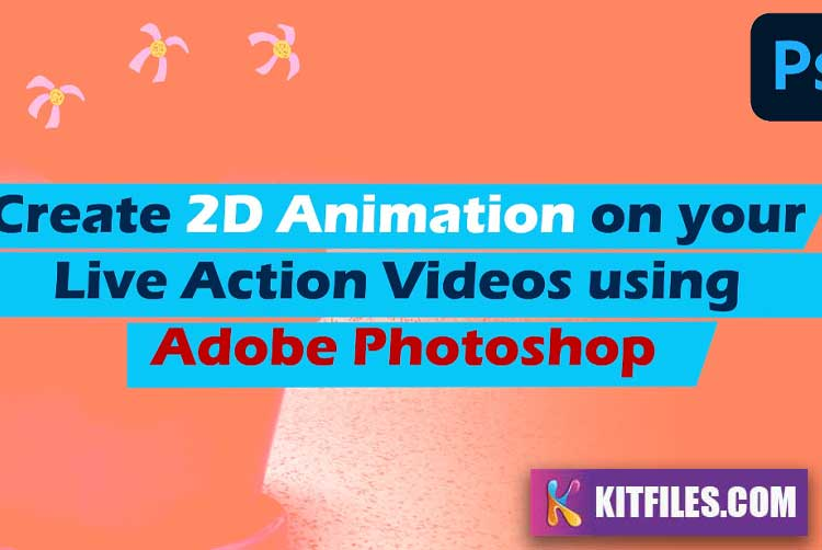 Create 2D Animation on Your Live Action Videos Using Adobe Photoshop by Alex Lanier Art