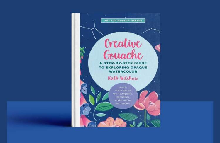 Creative Gouache (Art for Modern Makers) Free Download
