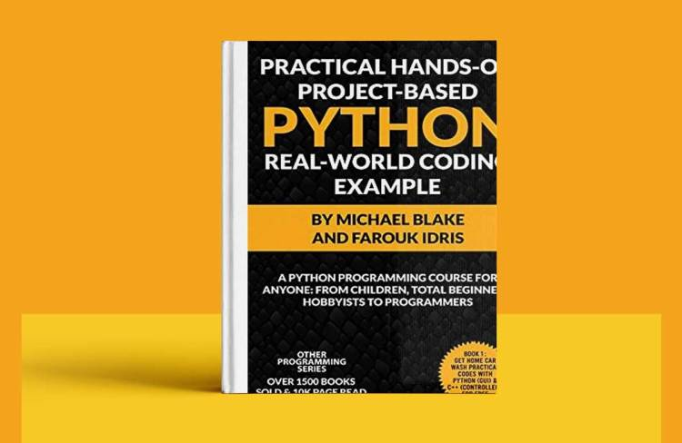 Practical Hands-On Project-Based PYTHON With Real-World Project Example: Python Programming Course For Anyone