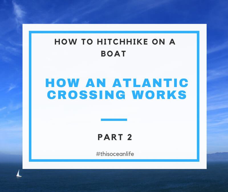 Boat Hitchhiking Part 2: How an Atlantic Crossing Works