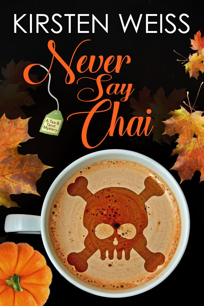 cover of Never Say Chai by Kirsten Weiss