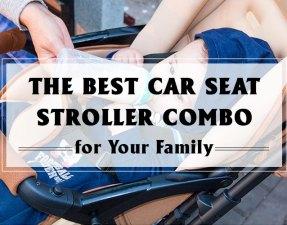 Best Car Seat Stroller Combo