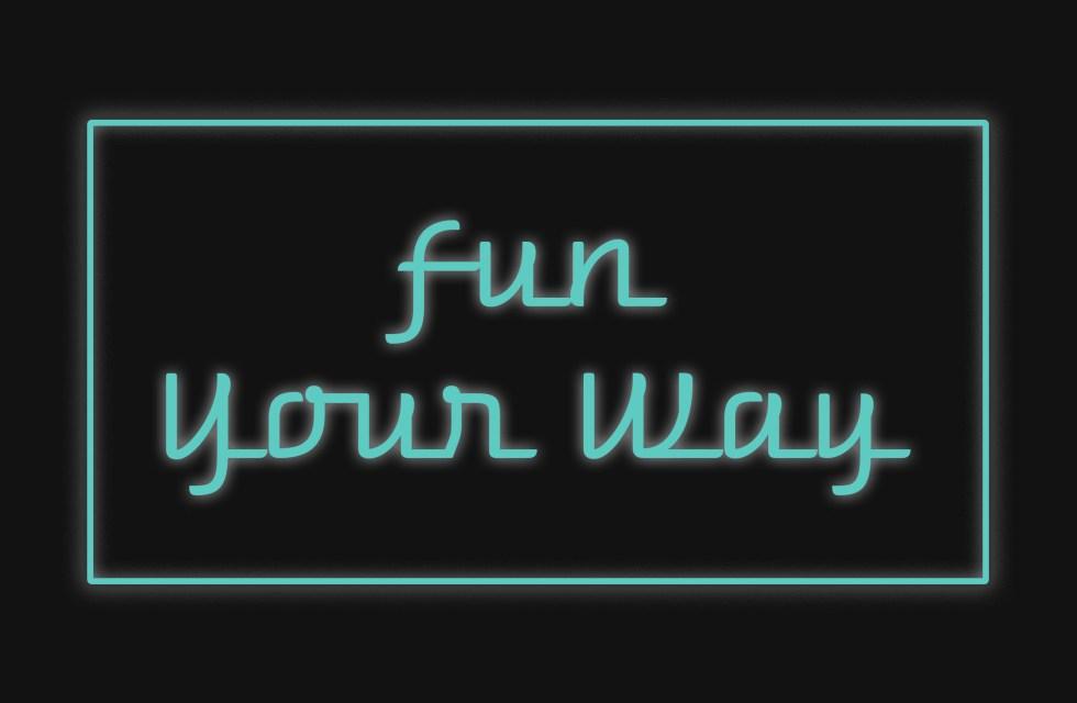Fun Your Way (2)