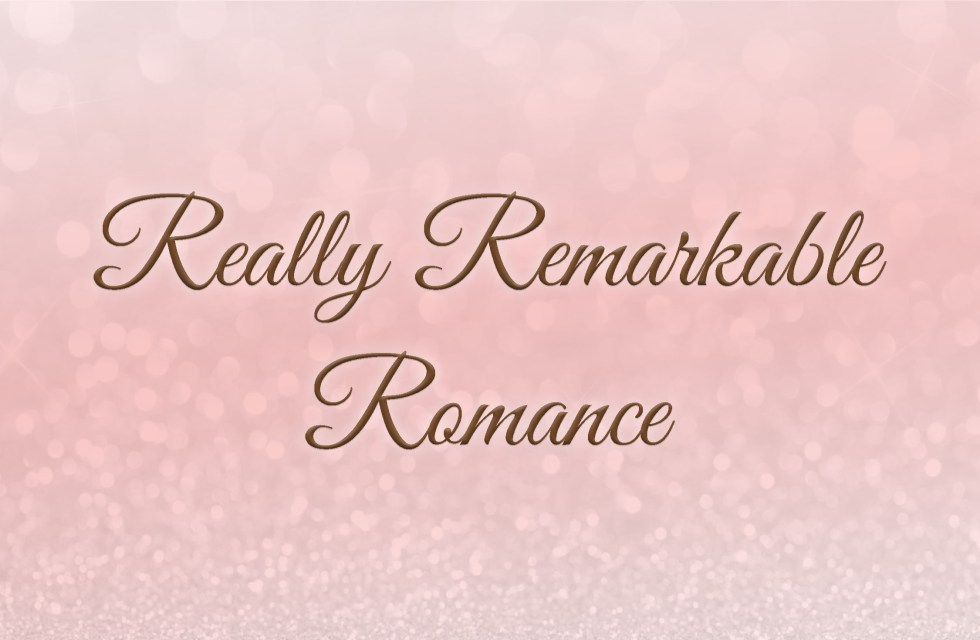 Really Remarkable Romance (2)