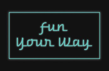 Fun Your Way