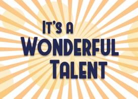 It's a Wonderful Talent