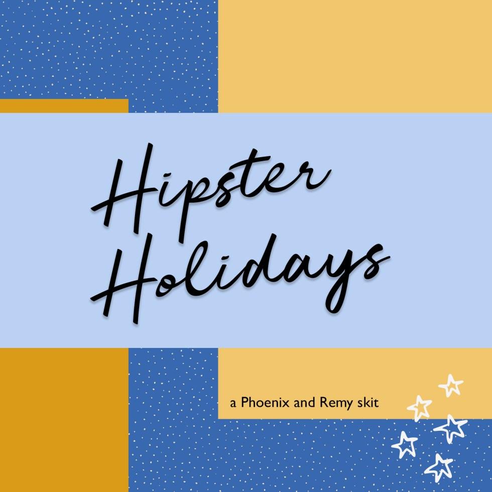 Hipster Holidays Christmas skit