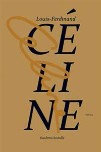 Louis-Ferdinand Céline: Kuolema luotolla