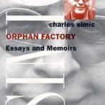 Simic, Charles: Orphan Factory