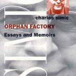 Simic, Charles: Orphan Factory