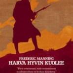 Manning, Frederic: Harva hyvin kuolee