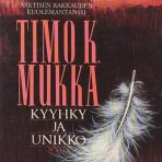 Mukka, Timo K.: Kyyhky ja unikko