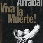Arrabal, Fernando: Viva la muerte!