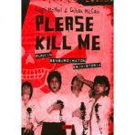 MacNeil, Legs & McCain, Gillian: Please Kill Me