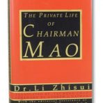 Zhisui, Li: The Private Life of Chairman Mao