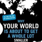 Rubin, Jeff: Why Your World Is About to Get A Whole Lot Smaller