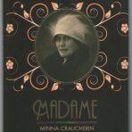 Selén, Kari: Madame – Minna Craucherin levoton elämä