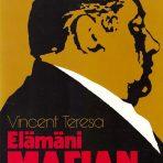 Teresa, Vincent: Elämäni mafian sisärenkaassa