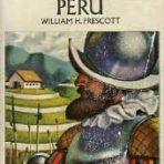 Prescott, William H.: The Conquest of Peru